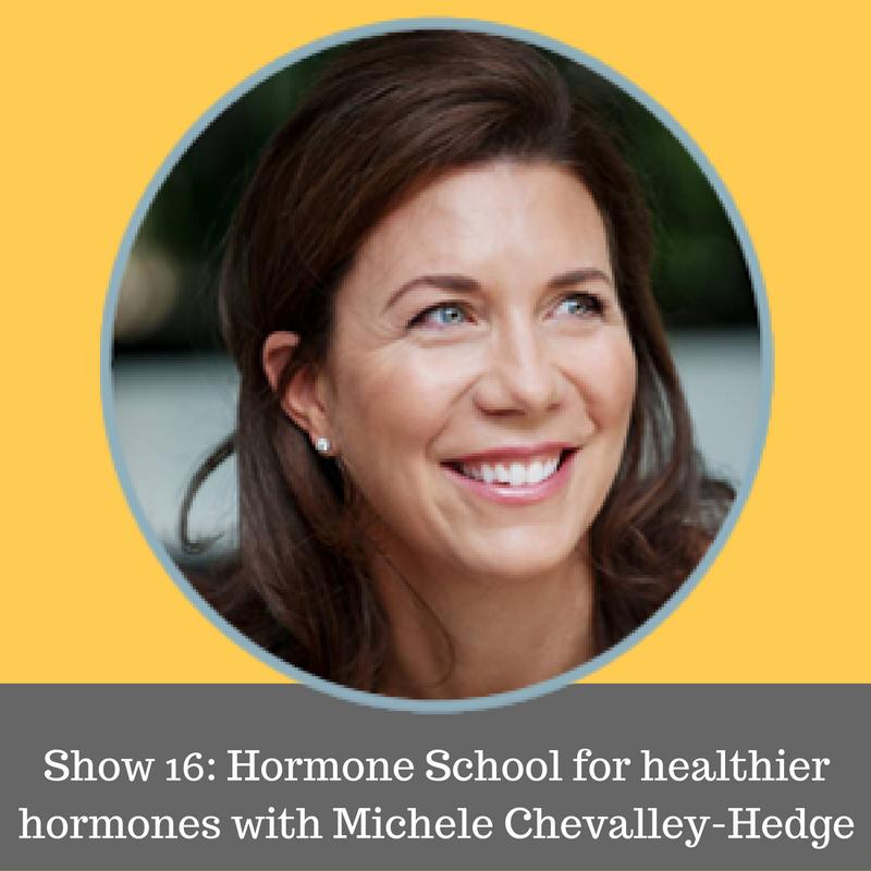 show-16-hormone-school-for-healthier-hormones-with-michele-chevalley-hedge