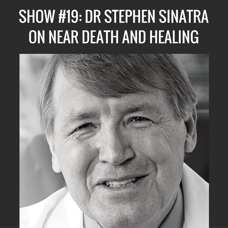 show-19-dr-stephen-sinatra-on-near-death-and-healing