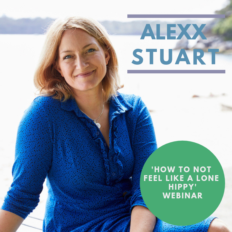 Alexx Stuart - 'How to not feel like a lone hippy' webinar